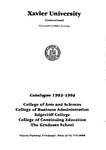 1982-1984 Xavier University College of Arts and Sciences, College of Business Administration, Edgecliff College, College of Continuing Education, Graduate School Course Catalog