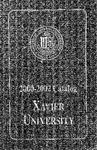 2000-2002 Xavier University Undergraduate and Graduate Information College of Arts and Sciences, College of Social Sciences, Williams College of Business, Course Catalog by Xavier University, Cincinnati, OH