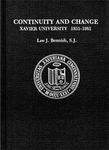 Continuity and Change: Xavier University, 1831-1981 by Lee J. Bennish
