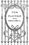 Tom Playfair, or Making a Start