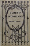 Bobby in Movieland by Father Francis J. Finn S.J.